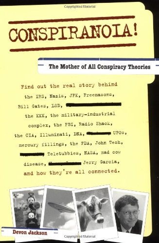 Conspiranoia!: The Mother of All Conspiracy Theories: Jackson, Devon