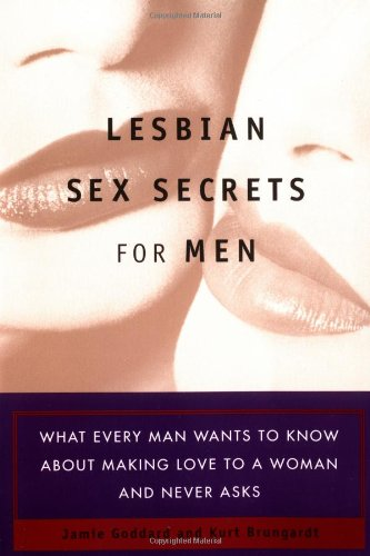9780452281332: Lesbian Sex Secrets for Men: What Every Man Wants to Know About Making Love to a Woman and Never Asks