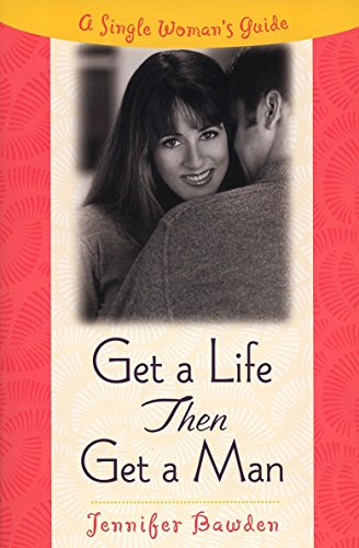9780452281356: Get a Life, Then Get a Man: A Single Woman's Guide