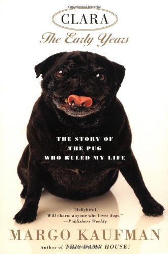 9780452281363: Clara: The Story of the Pug Who Ruled my Life
