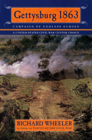 Gettysburg 1863: Campaign of Endless Echoes (Signed): Richard Wheeler