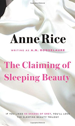 The Claiming of Sleeping Beauty: Rice, Anne