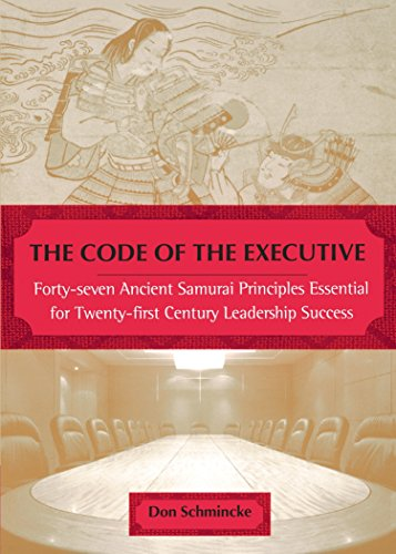 9780452281530: The Code of the Executive: 40 7 Ancient Samurai Princs Esntl for 20 1st Century Leadership Success: Forty-Seven Ancient Samurai Principles Essential for Twenty-First Century Leadership Success