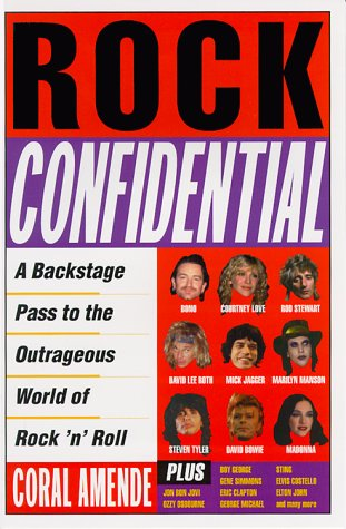 Rock Confidential: A Backstage Pass to the Outrageous World of Rock 'n' Roll (0452281571) by Coral Amende