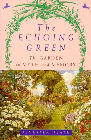 The Echoing Green: The Garden in Myth and Memory