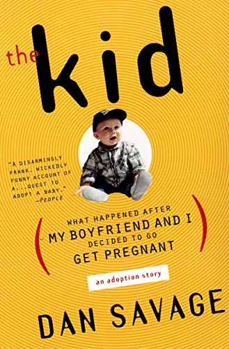 9780452281769: The Kid: What Happened After My Boyfriend and I Decided to Go Get Pregnant