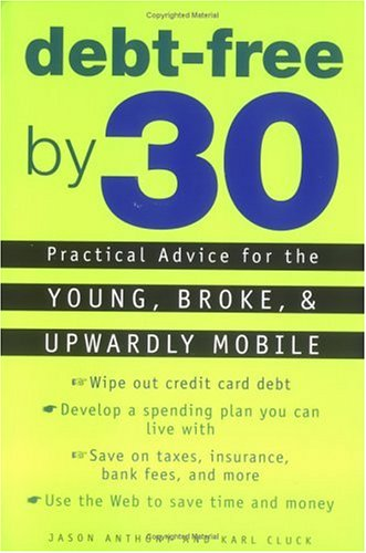 9780452282131: Debt-Free by 30: Practical Advice for the Young, Broke, and Upwardly Mobile