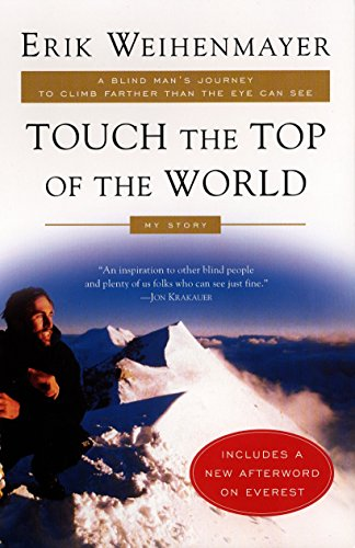 9780452282940: Touch the Top of the World: A Blind Man's Journey to Climb Farther than the Eye Can See: My Story