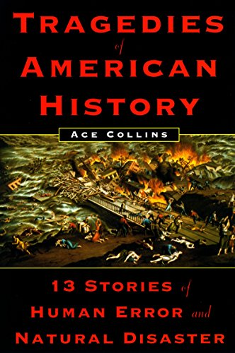9780452283008: Tragedies of American History: 13 Stories of Human Error and Natural Disaster
