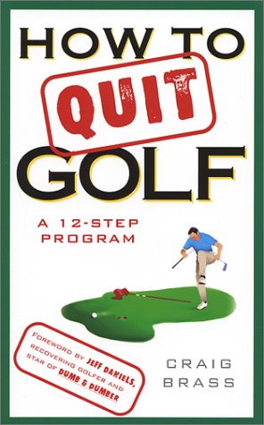 9780452283633: How to Quit Golf: A 12-Step Program