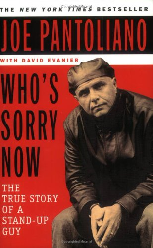 9780452283800: Who's Sorry Now? The True Story of a Stand-Up Guy