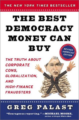 9780452283916: The Best Democracy Money Can Buy: An Investigative Reporter Exposes the Truth About Globalization, Corporate Cons, and High-Finance Fraudsters