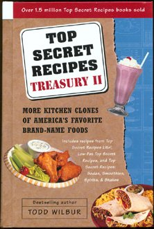 Top Secret Recipes Treasury II: More Kitchen Clones of America's Favorite Brand-Name Foods (0452284074) by Todd Wilbur