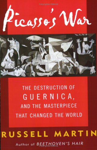 9780452284159: Picasso's War: The Destruction of Guernica and the Masterpiece That Changed the World