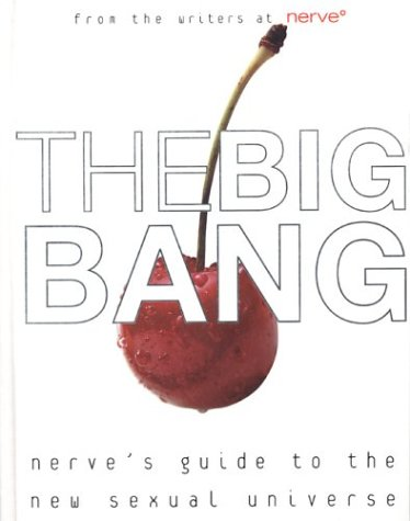 9780452284265: The Big Bang: A Guide to the New Sexual Universe