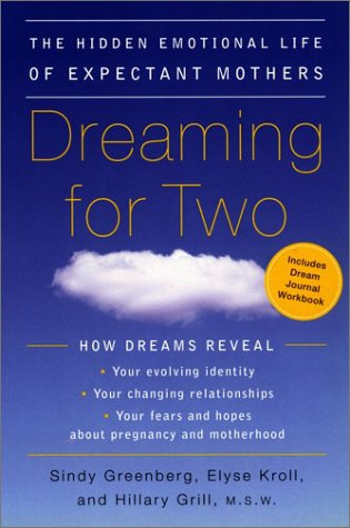 9780452284319: Dreaming for Two: The Hidden Emotional Life of Expectant Mothers