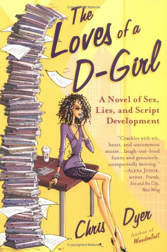 The Loves of a D-Girl: A Novel: Dyer, Christophe