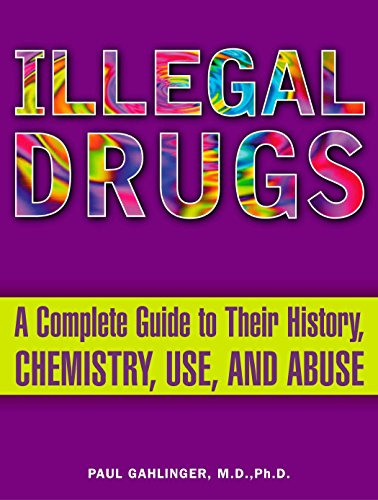 9780452285057: Illegal Drugs: A Complete Guide to their History, Chemistry, Use, and Abuse