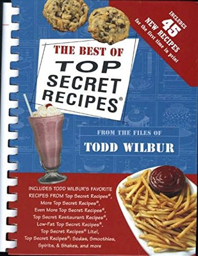 The Best Of Top Secret Recipes: Includes: Todd Wilbur