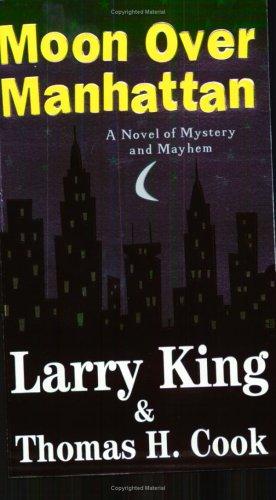Moon Over Manhattan: King, Larry; Cook,