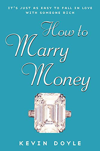 9780452285309: How to Marry Money: It's Just as Easy to Fall in Love with Someone Rich
