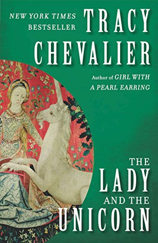 The Lady and the Unicorn: A Novel: Chevalier, Tracy
