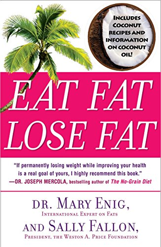 9780452285668: Eat Fat, Lose Fat: The Healthy Alternative to Trans Fats