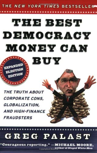 9780452285675: The Best Democracy Money Can Buy