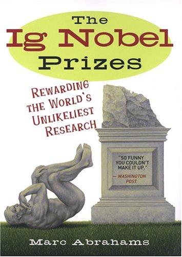9780452285736: The Ig Nobel Prizes: Rewarding the World's Unlikeliest Research
