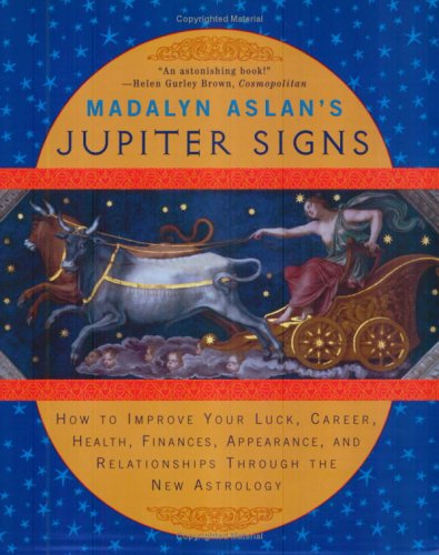 9780452285903: Madalyn Aslan's Jupiter Signs: How to Improve Your Luck, Career, Health, Finances, Appearance, and Relationships Through the New Astrology