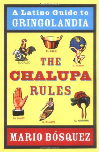The Chalupa Rules: A Latino Guide To Gringolandia
