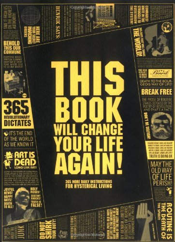 This Book Will Change Your Life, Again: 365 More Daily Instructions for Hysterical Living (0452286794) by Benrik