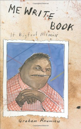 Me Write Book: It Bigfoot Memoir