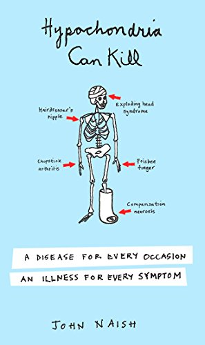9780452286887: Hypochondria Can Kill: A Disease for Every Occasion, an Illness for Every Symptom