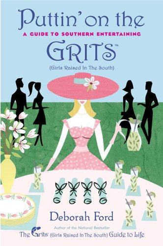 9780452286894: Puttin' on the Grits: A Guide to Southern Entertaining