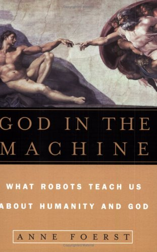 9780452286955: God in the Machine: What Robots Teach Us About Humanity and God