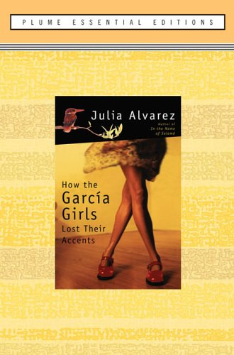 9780452287075: How the Garcia Girls Lost Their Accents: (Plume Essential Edition)