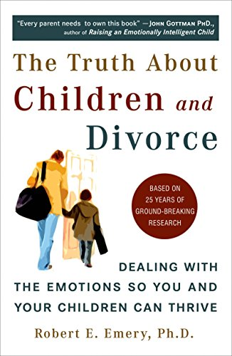 9780452287167: The Truth About Children and Divorce: Dealing with the Emotions So You and Your Children Can Thrive