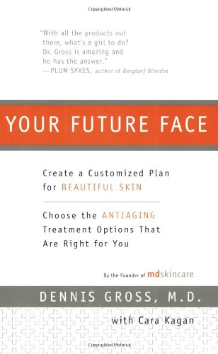 9780452287181: Your Future Face: Create a Customized Plan to Look Younger Now
