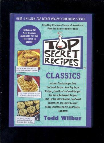 Top Secret Recipes Classics: Todd Wilbur