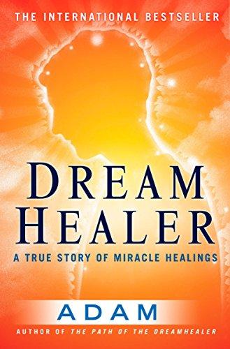 9780452287297: DreamHealer: A True Story of Miracle Healings