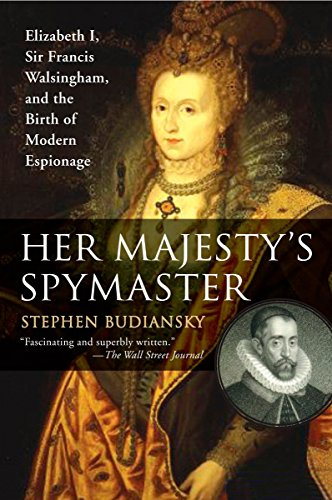 9780452287471: Her Majesty's Spymaster: Elizabeth I, Sir Francis Walsingham, and the Birth of Modern Espionage