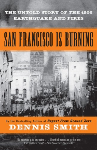9780452287594: San Francisco Is Burning: The Untold Story of the 1906 Earthquake and Fires