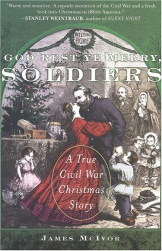 9780452287693: God Rest Ye Merry, Soldiers: A True Civil War Christmas Story
