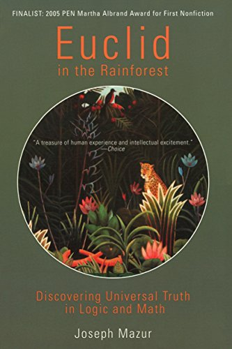 9780452287839: Euclid in the Rainforest: Discovering Universal Truth in Logic and Math