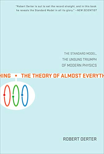 9780452287860: The Theory of Almost Everything: The Standard Model, the Unsung Triumph of Modern Physics