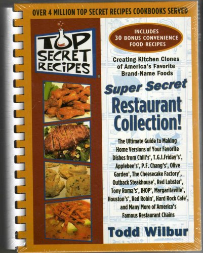 9780452287945: Top Secret Recipes: (Creating kitchen clones of America's favorite brand-name foods): Super Secret Restaurant Collection