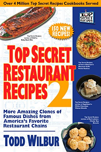 9780452288003: Top Secret Restaurant Recipes 2: More Amazing Clones of Famous Dishes from America's Favorite Restaurant Chains