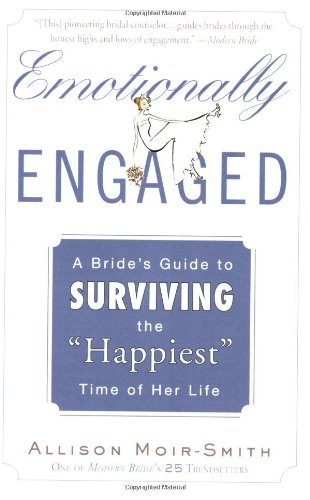 "9780452288034: Emotionally Engaged: A Bride's Guide to Surviving the ""Happiest"" Time of Her Life"
