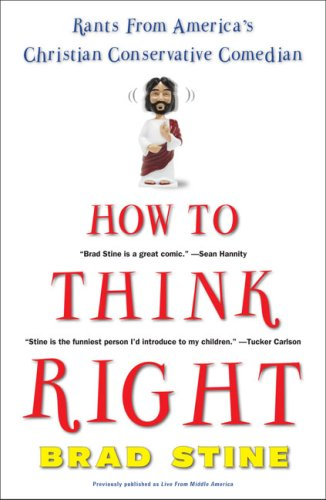 9780452288089: How to Think Right: Rants from a Christian Conservative Comedian